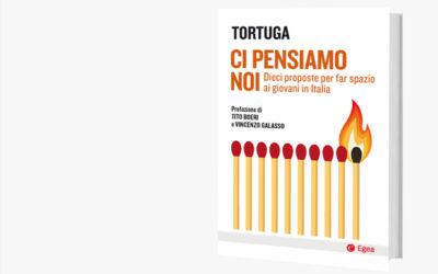 LA RECENSIONE | Ci pensiamo noi. Dieci proposte per far spazio ai giovani in Italia (di Tortuga)
